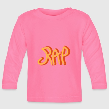 Rap - Baby Long Sleeve T-Shirt