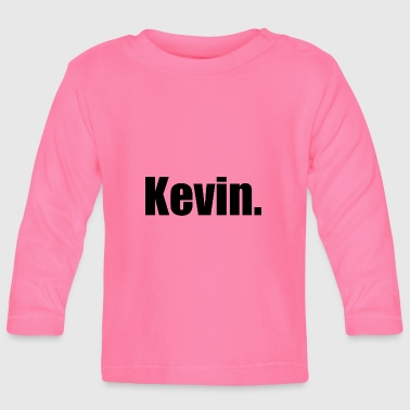 Kevin. - Baby Long Sleeve T-Shirt