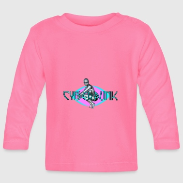 Cyberpunk - Girl - Robot - Robot - Baby Long Sleeve T-Shirt