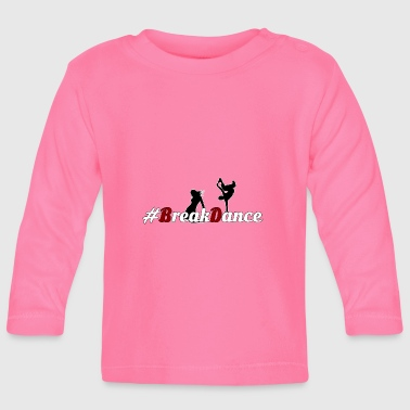 Breakdance #BreakDance - Langærmet babyshirt
