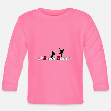 Breakdance #BreakDance - T-shirt manches longues Bébé