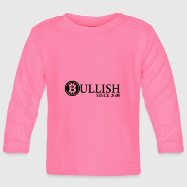 Since Bullish in bitcoin since 2009 - T-shirt
