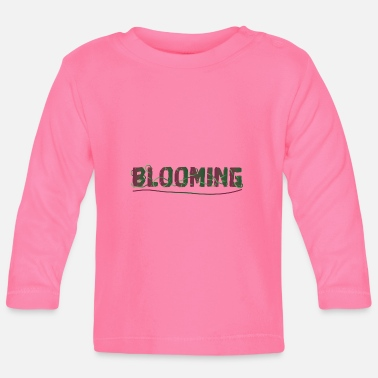 Bloom BLOOMING - Baby Long Sleeve T-Shirt
