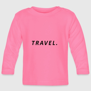 Travel / Travel - Baby Long Sleeve T-Shirt