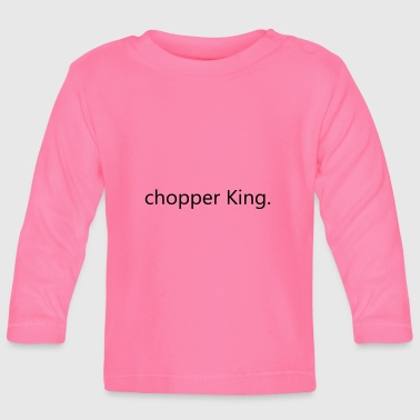 chopper King. - Baby Langarmshirt