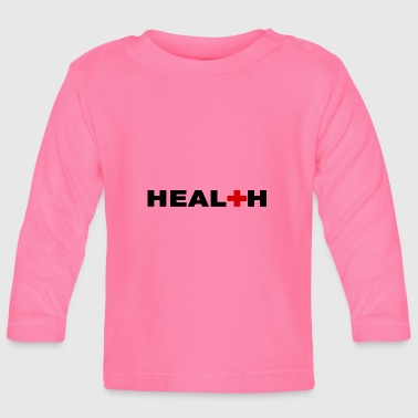 Health HEALTH - HEALTH - Baby Long Sleeve T-Shirt