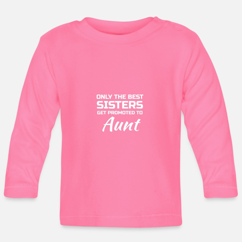 Tante  Babykleding - Only the best Sisters get promoted to Aunt - Baby longsleeve azalea