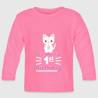 It's meow 1st Birthday! Birthday Sweet Cat - Baby Long Sleeve T-Shirt