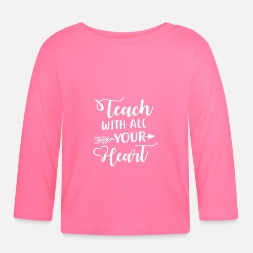 Teach With All Your Heart Lovely Teacher Baby Langarmshirt