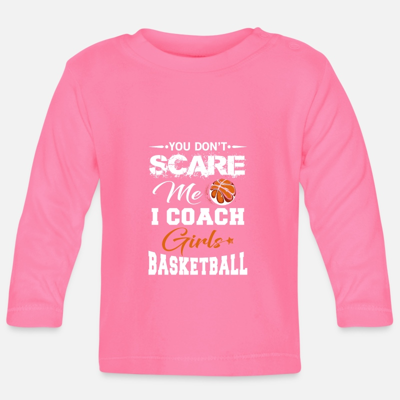Basketball  Babykleding - You Don't scare me i coach Girls Basketball - Baby longsleeve azalea