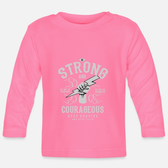 Birthday Baby Clothes - Be Strong and Courageous - Baby Longsleeve Shirt azalea
