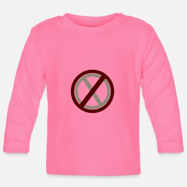 Prohibition Prohibitions prohibit warning signs and signs - Baby Long Sleeve T-Shirt