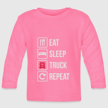 Eat Sleep Truck Repeat - Baby Long Sleeve T-Shirt