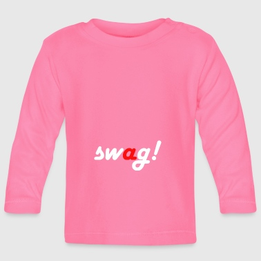 Swagg Swag! - T-shirt manches longues Bébé