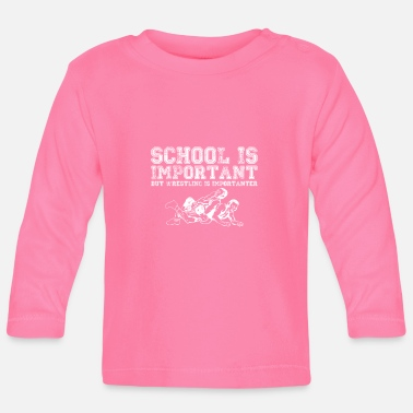 Important School is important But wrestling is important - Baby Longsleeve Shirt