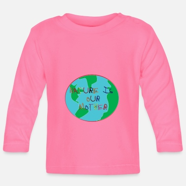 Enviromental Nature is our Mother - Baby Long Sleeve T-Shirt