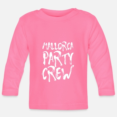 Party Mallorca Party Crew Party Holiday Drinking Malle - Baby Longsleeve Shirt