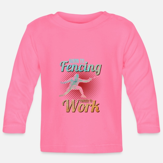 Gift Idea Baby Clothes - Fencing sword fighting sword Sword Born work - Baby Longsleeve Shirt azalea