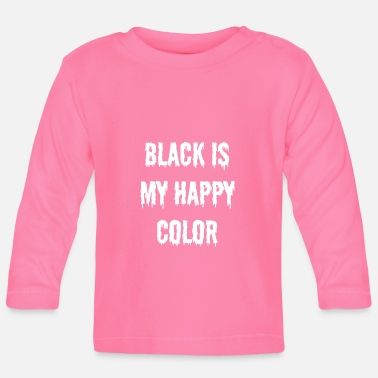 Emo black is my happy color - Goth Gift Gothic - Baby Long Sleeve T-Shirt