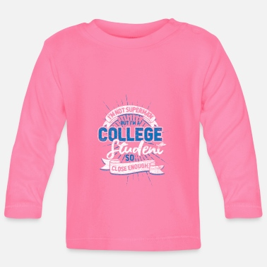 College College student - Baby Longsleeve Shirt