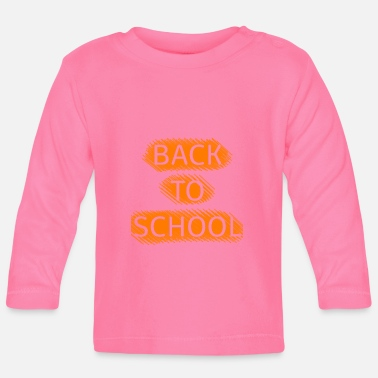 Back To School Back to school - Baby Longsleeve Shirt