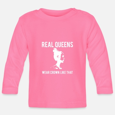 Wear Real Queens Wear Crown come quella - Maglietta maniche lunghe neonato