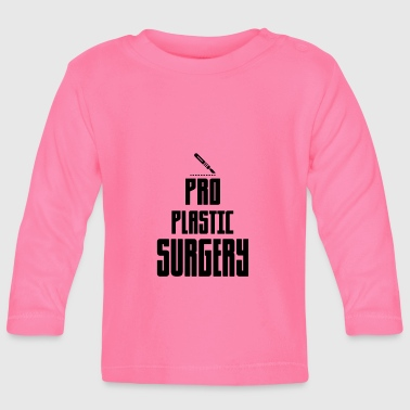 Plastic surgery - Baby Long Sleeve T-Shirt
