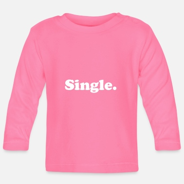 Single single - Baby Longsleeve Shirt