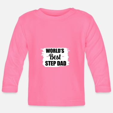 Step Dad World's Best Step Dad - Baby Long Sleeve T-Shirt
