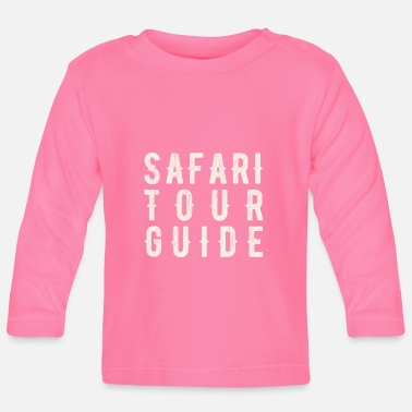Guide Safari Guide - Safari Tour Guide - Baby Longsleeve Shirt
