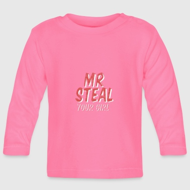 Steal Steal MR Your Girl - Baby Long Sleeve T-Shirt