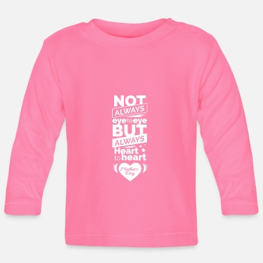 TestMothers Day graphic Not Always Eye to Eye, - Baby Longsleeve Shirt
