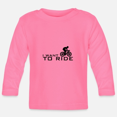 Set I want to ride Bike Cycle Bicycles - Baby Langarmshirt