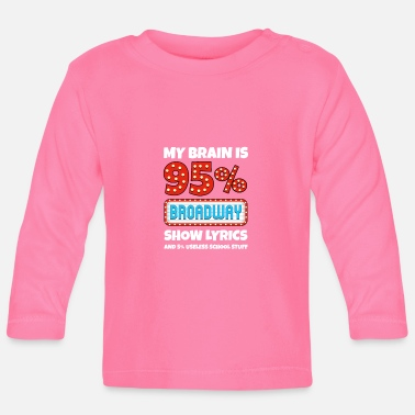Charade My Brain Is 95% Broadway Lyrics Funny Gift - Baby Longsleeve Shirt