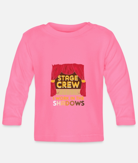 Movie Baby Long-Sleeved Shirts - Stage Crew I Work In The Shadows Funny Gift - Baby Longsleeve Shirt azalea