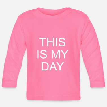 Supermodel This is my day - Baby Longsleeve Shirt