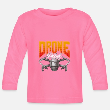 Neighborhood Funny Drone Pilot Droning Obsessed - Baby Longsleeve Shirt