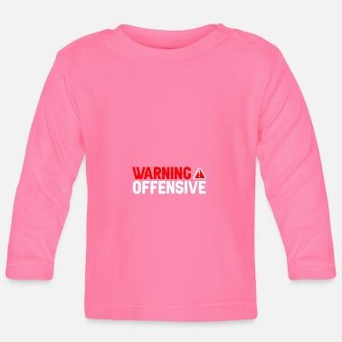 Offensive Warning offensive - Baby Longsleeve Shirt