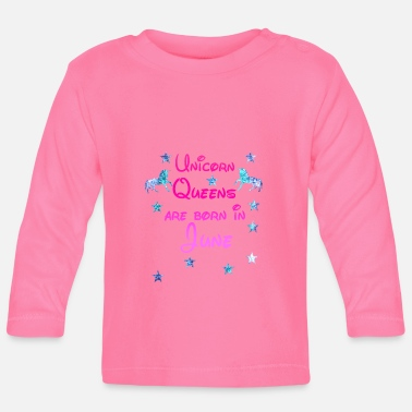 Juni Unicorn Queens born June juni - Baby Long Sleeve T-Shirt