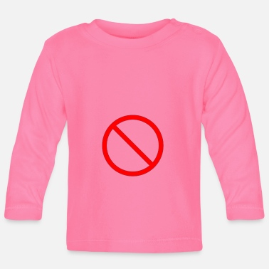 Prohibited Prohibition sign prohibited - Baby Longsleeve Shirt