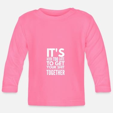 It is never too late - Baby Longsleeve Shirt
