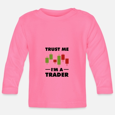 I'm a Trader Stock Market Candlestick Investor - Baby Longsleeve Shirt
