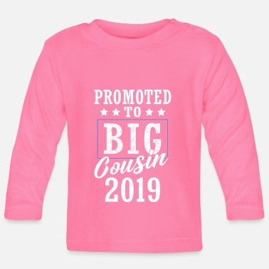 Cousin Promoted To Big Cousin 2019 - Baby Longsleeve Shirt