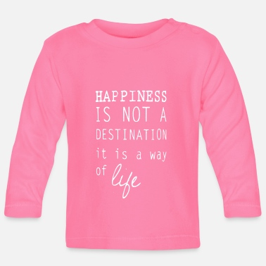Happiness Happy happiness is a lifestyle happiness - Baby Longsleeve Shirt