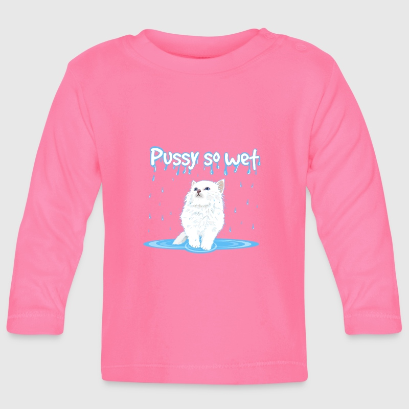 WET PUSSY - WET CAT - Baby Long Sleeve T-Shirt