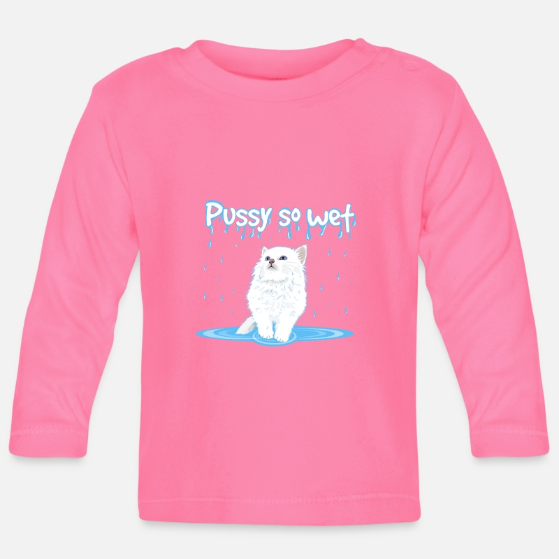 Pussycat Baby Clothing - WET PUSSY - WET CAT - Baby Longsleeve Shirt azalea
