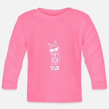 Hip Easter Bunny Too Hip Hop Easter Bunny Gift - Baby Longsleeve Shirt