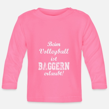 Dribbling Volleyball dribble saying - Baby Longsleeve Shirt