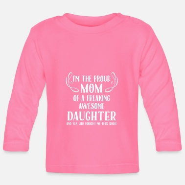Proud Mom, Awesome Daughter - Baby Longsleeve Shirt