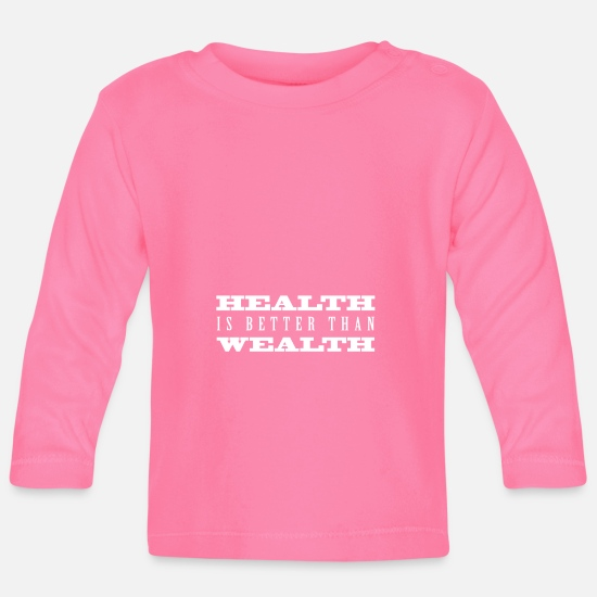 Bless You Baby Clothes - Health is better than wealth - Baby Longsleeve Shirt azalea